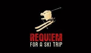 Requiem for a Ski Trip